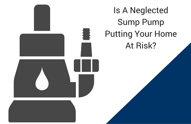 Is A Neglected Sump Pump Putting Your Home At Risk?